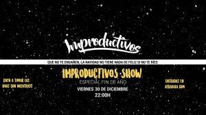 Improductivos Show Especial Fin de año